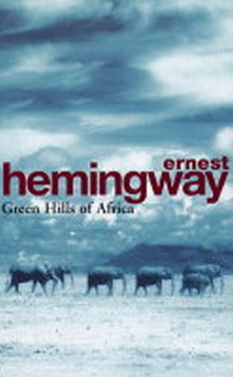 Hemingway Ernest: Green Hills of Africa