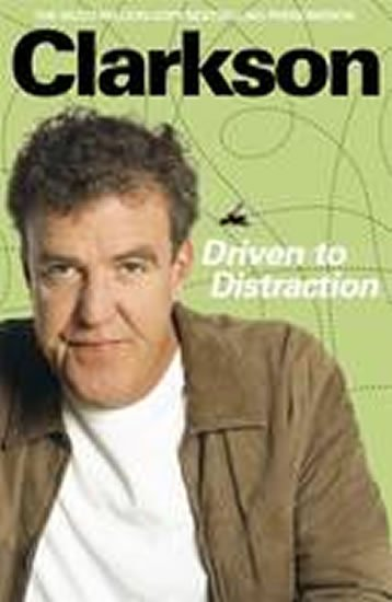Clarkson Jeremy: Driven to Distraction