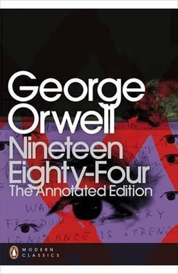 Orwell George: Nineteen Eighty-Four : The Annotated Edition