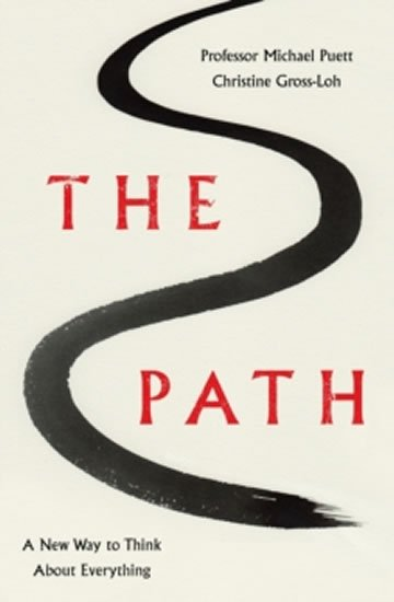 Puett Michael: The Path - A New Way to Think About Everything