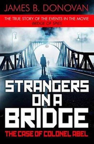 Donovan James B.: Strangers on a Bridge