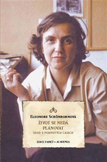 Schönbornová Eleonore: Život se nedá plánovat - Osud v pohnutých časech