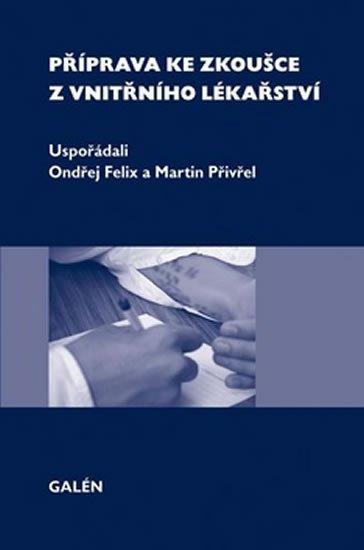 Felix Ondřej, Přivřel Martin,: Příprava ke zkoušce z vnitřního lékařství