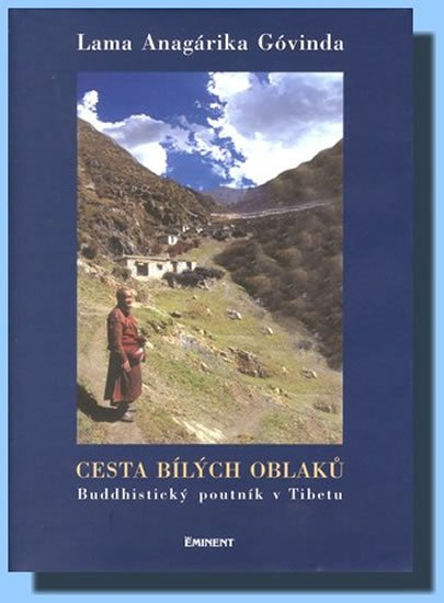Góvinda Lama Anagárika: Cesta bílých oblaků - Buddhistický poutník v Tibetu
