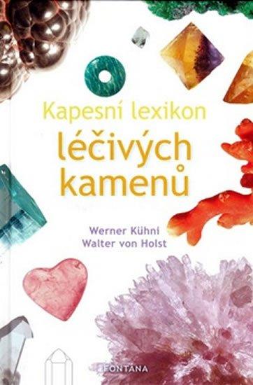 Kühni Werner, von Holst Walter: Kapesní lexikon léčivých kamenů