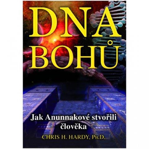 Hardy Chris H.: DNA Bohů - Jak Anunnakové stvořili člověka