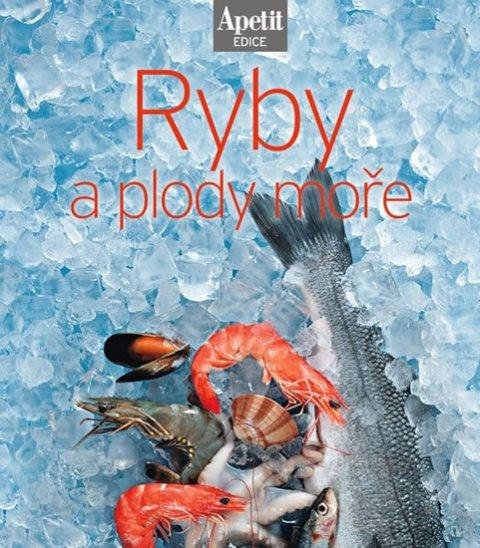 neuveden: Ryby a plody moře (Edice Apetit)