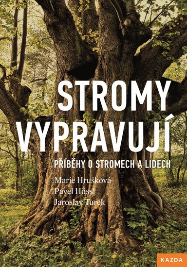 Hrušková Marie: Stromy vypravují - Příběhy o stromech a lidech