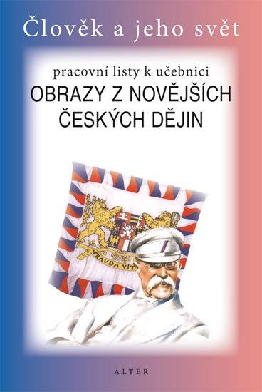 Chmelařová Helena, Dlouhý A.,: Obrazy z novějších českých dějin pro 5. ročník ZŠ - Pracovní listy k učebni