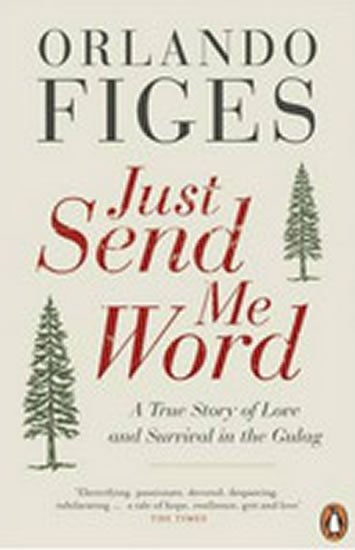 Figes Orlando: Just Send Me Word