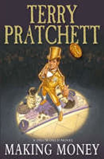 Pratchett Terry: Making Money : (Discworld Novel 36)