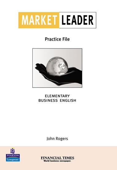 Rogers John: Market Leader Elementary Business English with the Financial Times Practice