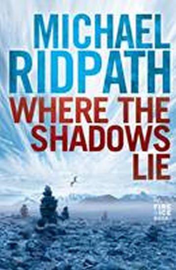 Ridpath Michael: Where the Shadows Lie