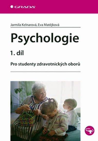 Kelnarová Jarmila: Psychologie 1. díl - Pro studenty zdravotnických oborů