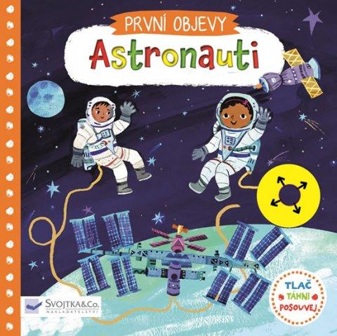 neuveden: Astronauti - První objevy