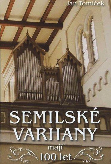 Tomíček Jan: Semilské varhany mají 100 let