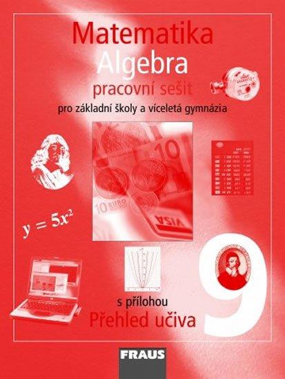 kolektiv autorů: Matematika 9 pro ZŠ a víceletá gymnázia - Algebra - pracovní sešit