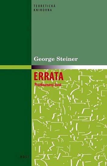 Steiner George: Errata - Prozkoumaný život