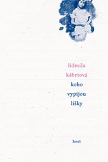 Kábrtová Lidmila: Koho vypijou lišky