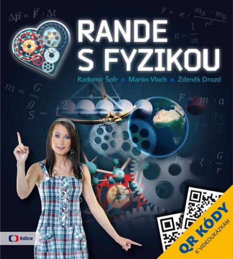 Šofr Radomír, Vlach Martin, Drozd Zdeněk: Rande s Fyzikou