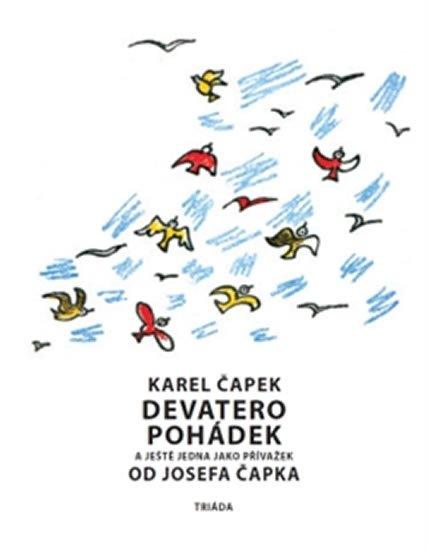 Čapek Karel a Josef: Devatero pohádek a ještě jedna jako přívažek od Josefa Čapka