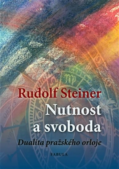 Steiner Rudolf: Nutnost a svoboda