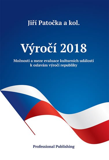 Patočka Jiří: Výročí 2018: Možnosti a meze evaluace kulturních událostí k oslavám výročí