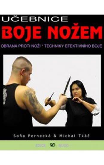 Pernecká Soňa, Tkáč Marián,: Učebnice boje nožem - Obrana proti noži, techniky efektivního boje