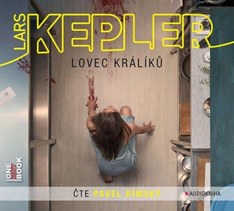 Kepler Lars: Lovec králíků - 2CDmp3 (Čte Pavel Rímský)