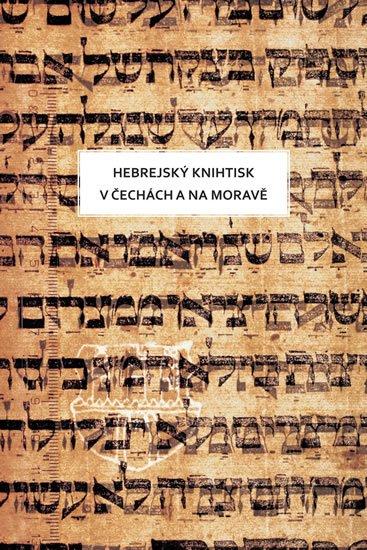 Sixtová Olga: Hebrew printing in Bohemia and Moravia