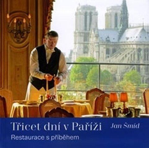 Šmíd Jan: Třicet dní v Paříži - Restaurace s příběhem