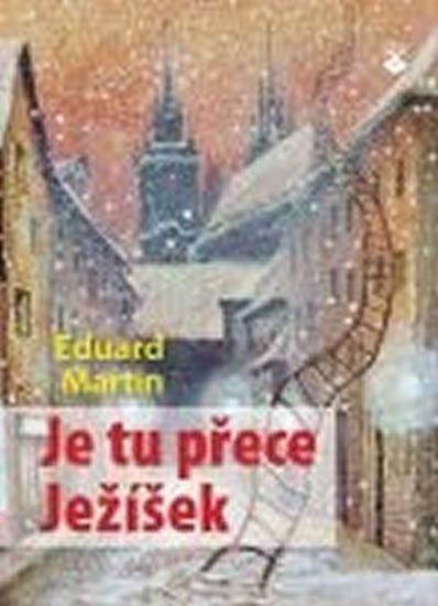 Martin Eduard: Je tu přece Ježíšek