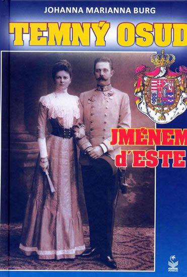 Burg Johanna Marianna: Temný osud jménem d´Este
