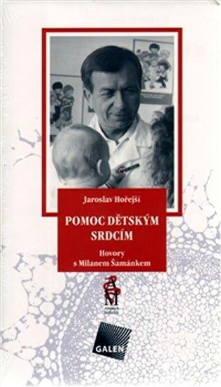 Hořejší Jaroslav: Pomoc dětským srdcím
