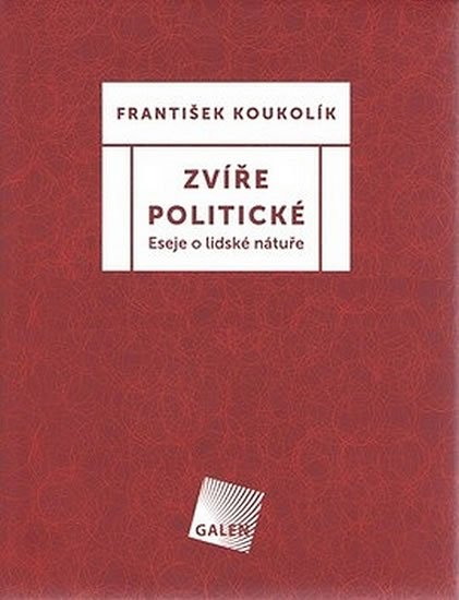 Koukolík František: Zvíře politické - Eseje o lidské nátuře