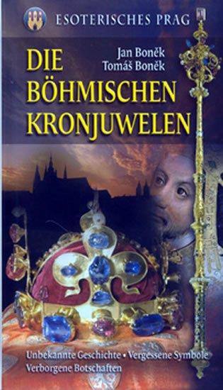 Boněk Jan: Die Böhmischen Kronjuwelen