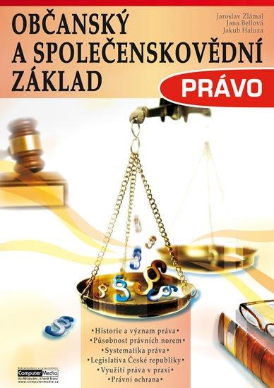 Zlámal Jaroslav a kolektiv: Právo - Občanský a společenskovědní základ