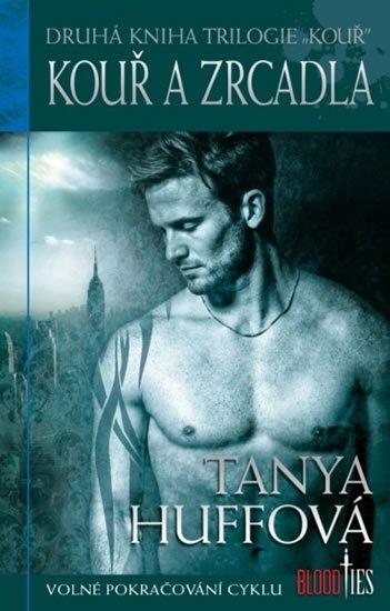 Huffová Tanya: Kouř 2 - Kouř a zrcadla