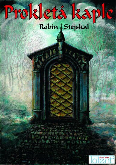 Stejskal Robin: Prokletá kaple