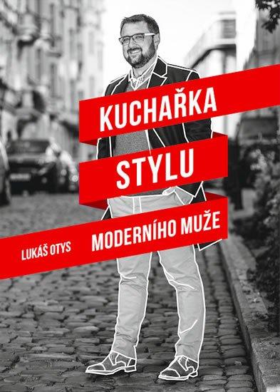 Otys Lukáš: Kuchařka stylu moderního muže