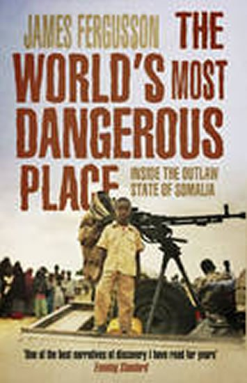 Fergusson James: The World´s Most Dangerous Place