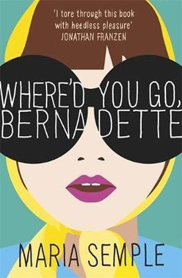 Sempleová Maria: Where´d You Go, Bernadette