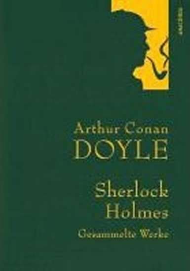 Doyle Arthur Conan: Gesammelte Werke: Sherlock Holmes