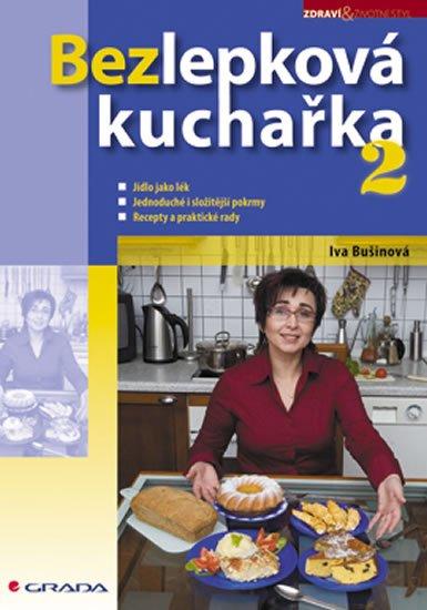 Bušinová Iva, Kalvodová Libuše,: Bezlepková kuchařka 2