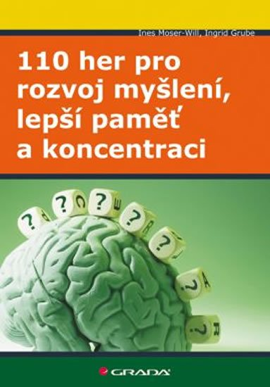 Moser-Will Ines, Grube Ingrid: 110 her pro rozvoj myšlení, lepší paměť a koncentraci