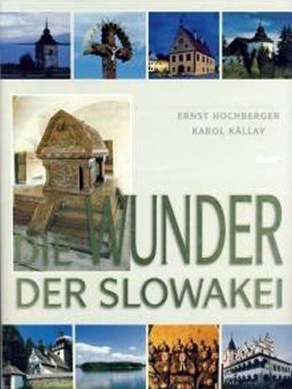 kolektiv: Die Wunder der Slowakei