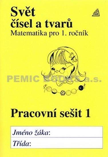 Hošpesová Alena: Matematika pro 1. roč. ZŠ PS 1 Svět čísel a tvarů