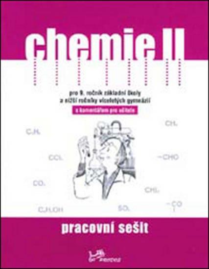 kolektiv autorů: Chemie II - Pracovní sešit s komentářem pro učitele