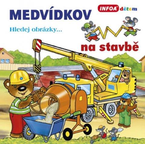 neuveden: Medvídkov – na stavbě