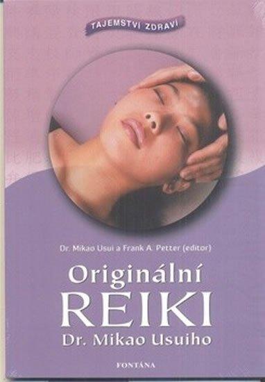 Usuiho Mikao, Petter Frank A.,: Originální reiki - Tajemství zdraví